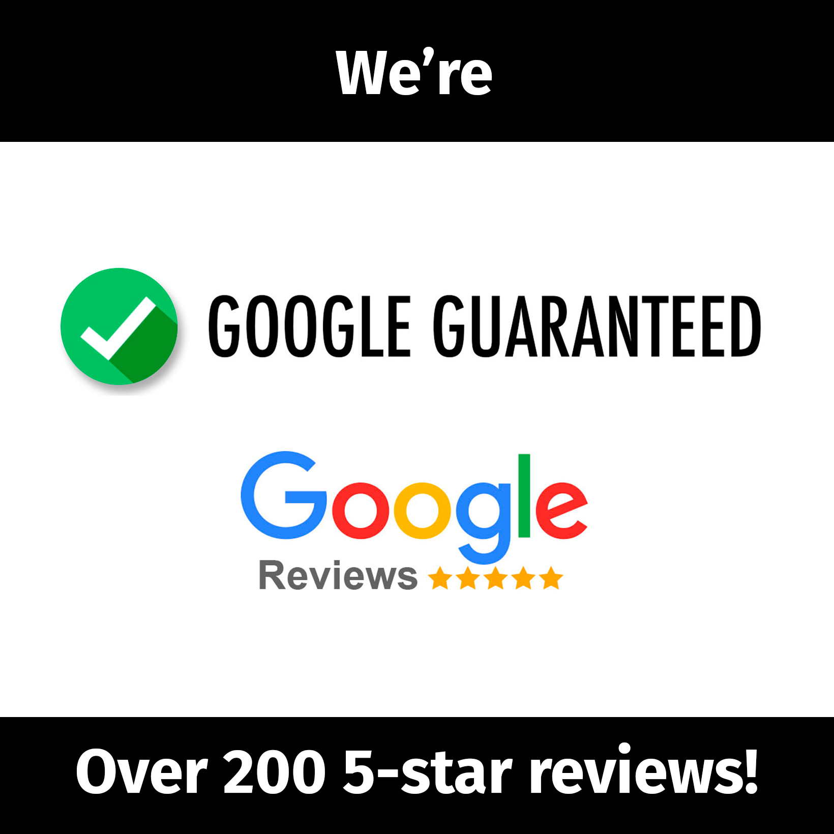 Google Guaranteed Contractor with over 200 Google 5-star reviews